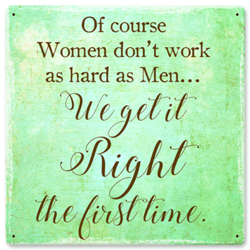 Women Get It Right Metal Sign 12 x 12 Inches