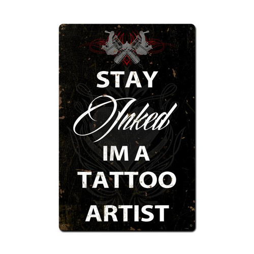 Stay Inked Metal Sign 16 x 24 Inches