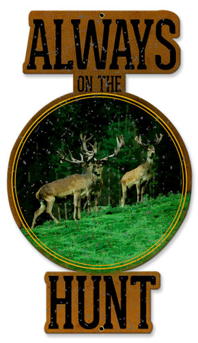 Always On The Hunt Metal Sign 12 x 22 Inches