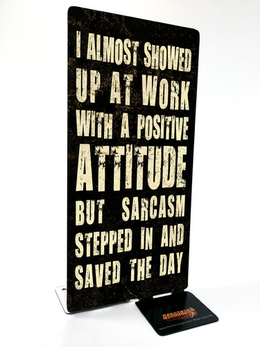 Sarcasm Table Topper 4 x 9 Inches