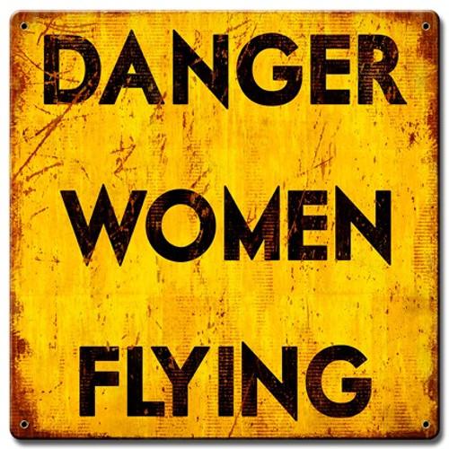 Danger Women Flying Metal Sign 12 x 12 Inches