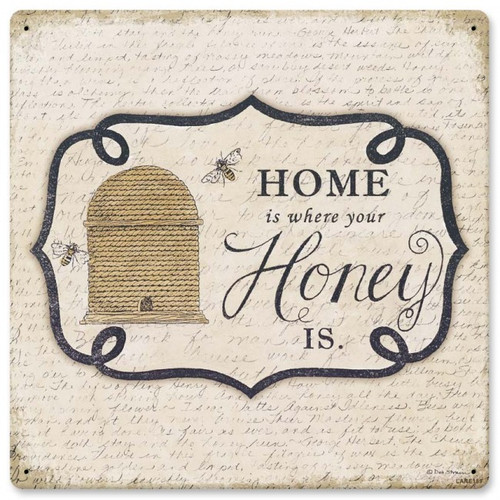 Home is Where Your Honey is Metal Sign 12 x 12 Inches