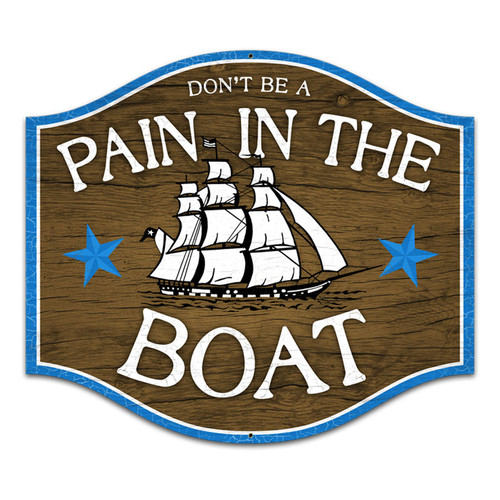 Retro Pain in the Boat Custom Metal Shape Sign 18 x 18 Inches