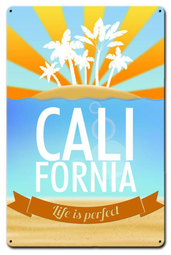 California Life Is Perfect Metal Sign 12 x 18 Inches
