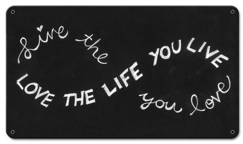 Love The Life You Live Custom Shape Metal Sign 14  x 8 Inches
