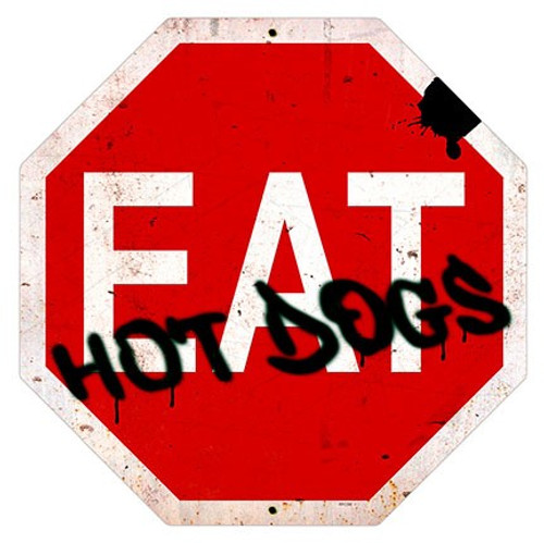 Eat Hot Dogs Stop Metal Sign 16 x 16 Inches