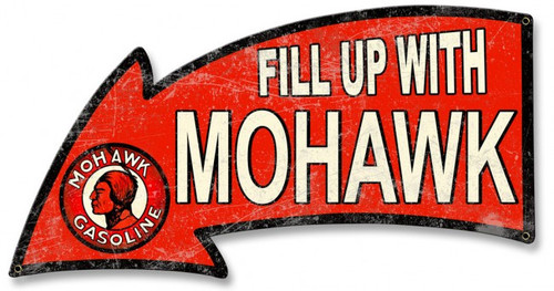 Fill Up With Mohawk Gasoline Arrow Metal Sign 26 x 14 Inches