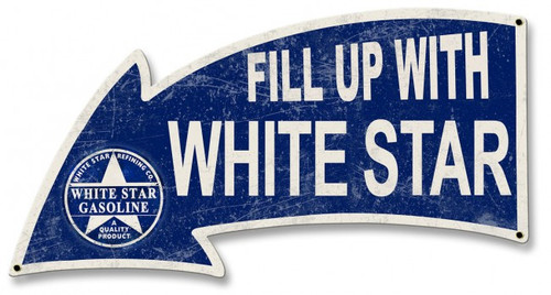 Fill Up With White Star Gasoline Arrow Metal Sign 26 x 14 Inches