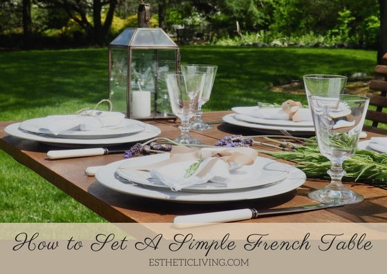 How to Set A Simple French Table - Esthetic Living