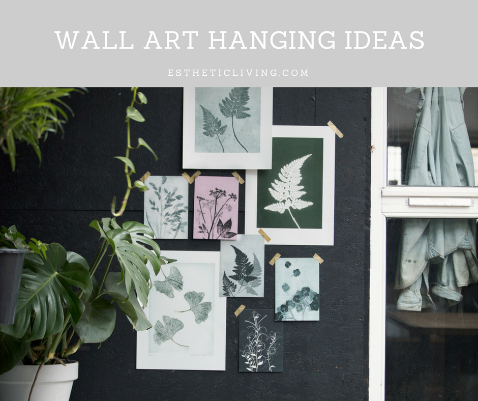 3 Easy Ways To Display Wall Art Without A Frame Esthetic
