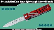 Pocket Folder Knife Butterfly Looking Pakawood Handle