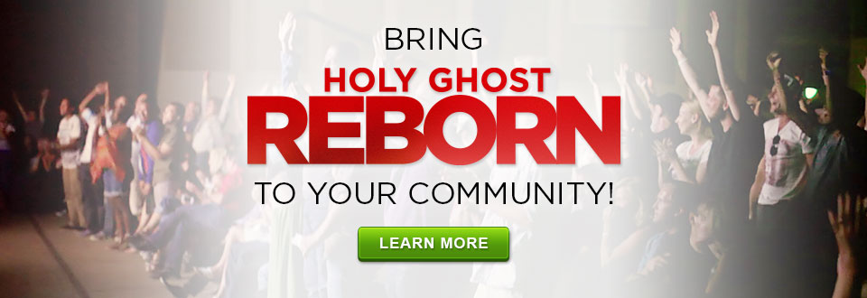 Bring Holy Ghost Reborn To Your Community!
