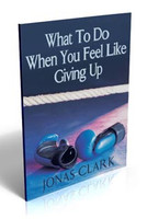 What To Do When You Feel Like Giving Up. Have you felt like you just wanted to give up and quit? Find out what to do.