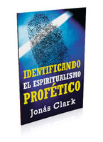 Identificando el Espiritualismo Profetico (Physical Book)