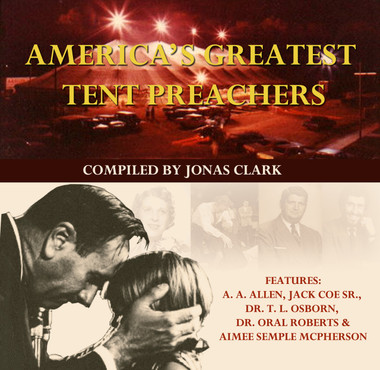 Heralds of Healing: Listen to rare recordings by early Pentecostal tent evangelist Jack Coe, A.A. Allen, Aimee Semple McPherson,TL Osborn, and Oral Roberts.  Great for the history student's classic audio library! Visit the era of great evangelism and miracle healing history.