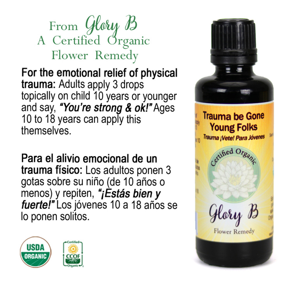 TRAUMA BE GONE FOR YOUNG FOLKS Organic Flower Essence Blend
