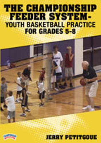 Championship Feeder System: Youth Basketball Practice Grades 5-8: Jerry Petitgoue
