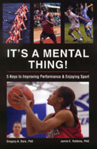 It's a Mental Thing! 5 Keys to Improving Performance and Enjoying Sport: Greg Dale
