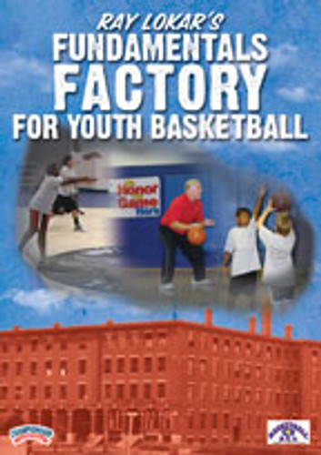 Ray Lokar's Fundamentals Factory for Youth Basketball