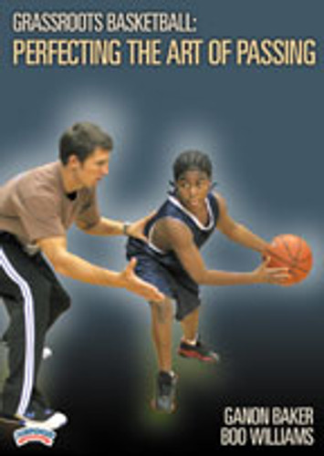 Grassroots Basketball: Perfecting the Art of Passing: Ganon Baker & Boo Williams