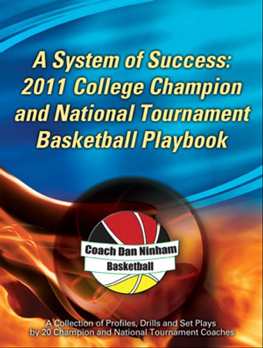 A System of Success: 2011 College Champion and National Tournament Playbook: Dan Ninham