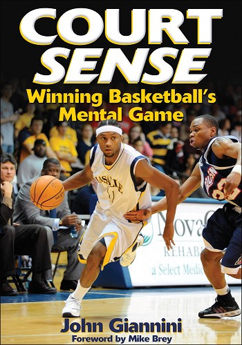 Court Sense: Winning Basketball's Mental Game: John Giannini