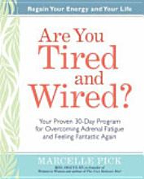Are You Wired and Tired by Marcelle Pick