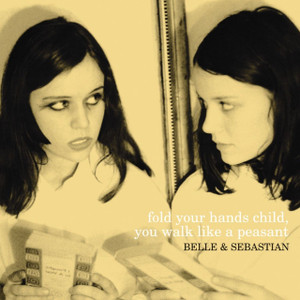 BELLE & SEBASTIAN Fold Your Arms Child You Walk Like A Peasant vinyl LP