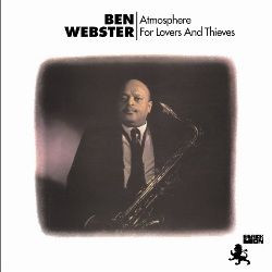 BEN WEBSTER - Atmosphere For Lovers And Thieves (Vinyl LP)
