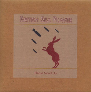 "BRITISH SEA POWER - Please Stand Up (7"" Vinyl Single)"