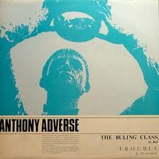 "ANTHONY ADVERSE - The Ruling Class / T-R-O-U-B-L-E (12"" Vinyl Single)"
