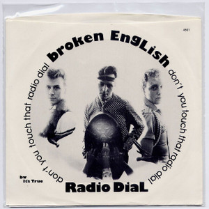 "BROKEN ENGLISH - Radio Dial (Don't You Touch That) (7"" Vinyl Single)"