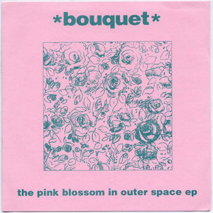 "BOUQUET - The Pink Blossom In Outer Space EP (7"" Vinyl Single)"