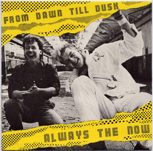 "ALWAYS THE NOW - From Dawn Till Dusk (7"" Vinyl Single)"