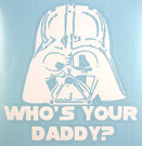 Star Wars Darth Vader Who's Your Daddy White Vinyl Window Decal