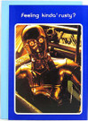1977 Star Wars C-3PO Feeling Kinda' Rusty? Greeting Card