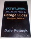 Star Wars Skywalking Life & Films George Lucas paperback Updated Ed.