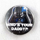 Star Wars Darth Vader Who's Your Daddy Button