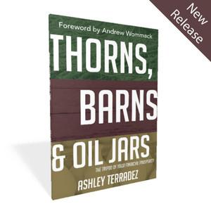 Thorns, Barns and Oil Jars - Ashley Terradez