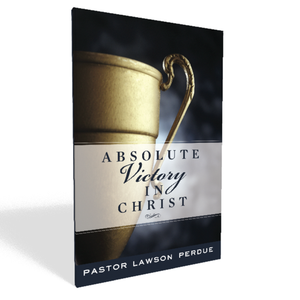 Absolute Victory in Christ - Lawson Perdue