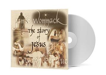 The Story of Jesus - Jamie Wommack & Aaron Perdue
