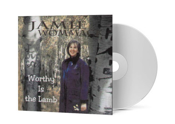 Worthy is the Lamb - Jamie Wommack
