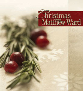 Christmas with Matthew Ward - CD