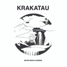 "Krakatau - ""Water Near A Bridge"" LP"