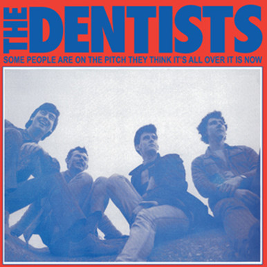 """Dentists - """"Some People Are On The Pitch They Think It's All Over It Is Now"""" LP"""