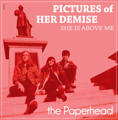 "TIM034: The Paperhead ""Pictures of Her Demise"" b/w ""She Is Above Me"""