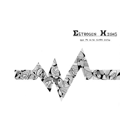 "Estrogen Highs - ""Hear Me On The Number Station"" LP"