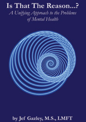 Is That The Reason...? A Unifying Approach to the Problem of Mental Health - eBook
