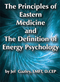 The Principles of Eastern Medicine and The Definition of Energy Psychology (eBook)