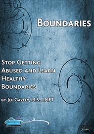 01. Boundaries: Stop Getting Abused and Learn Healthy Boundaries (Self-help DVD)